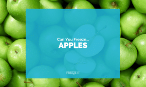 Can You Freeze Apples