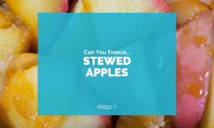 Can You Freeze Stewed Apples