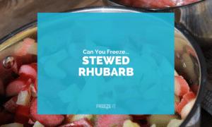 Can You Freeze Stewed Rhubarb