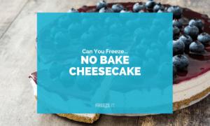 Can You Freeze No Bake Cheesecake